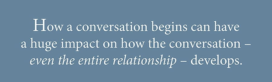 Forms of Address: How a conversation begins can have a huge impact on how the conversation - even the entire relationship - develops.